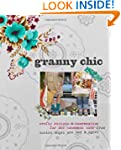 Granny Chic: Crafty recipes & inspira...