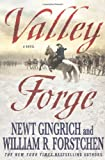 Valley Forge: George Washington and the Crucible of Victory
