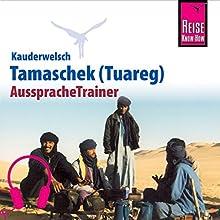 Tamaschek / Tuareg (Reise Know-How Kauderwelsch AusspracheTrainer) Hörbuch von Frank Donath Gesprochen von: Elmar Walljasper