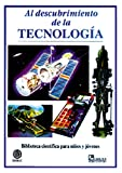 img - for Al descubrimiento de la tecnologia/ Discovering Technology (Spanish Edition) book / textbook / text book