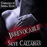 Irrevocable | Skye Callahan