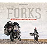 Forks: A Quest for Culture, Cuisine, and Connection. Three Years. Five Continents. One Motorcycle.