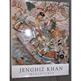 The Jenghiz Khan miniatures from the court of Akbar the Great