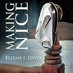 Making Nice | Elizah J. Davis