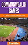 img - for Commonwealth Games: A Guide to the Friendly Games book / textbook / text book