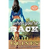 When You're Back: A Rosemary Beach Novel (The Rosemary Beach Series Book 12) ~ Abbi Glines
