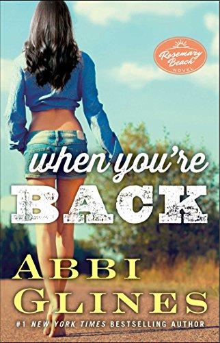 Abbi Glines - When You're Back: A Rosemary Beach Novel (The Rosemary Beach Series)