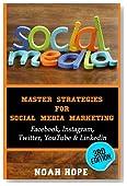 Social Media: Master Strategies For Social Media Marketing - Facebook, Instagram