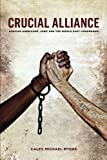 img - for Crucial Alliance: African-Americans, Jews, and the Middle East Conundrum book / textbook / text book