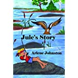 Jule's Storyby Arlene Johnston