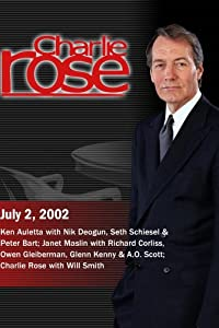 Ken Auletta with Nik Deogun, Seth Schiesel & Peter Bart; Janet Maslin with Richard Corliss, Owen Gleiberman, Glenn Kenny & A.O. Scott; Charlie Rose with Will Smith (July 2, 2002)