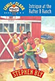 Intrigue at the Rafter B Ranch (Lewis & Clark Squad Adventure Series, Book 1) (0891079394) by Bly, Stephen A.