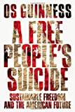img - for A Free People's Suicide: Sustainable Freedom and the American Future book / textbook / text book