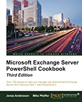 Microsoft Exchange Server PowerShell Cookbook, 3rd Edition Front Cover