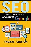 img - for Seo: The Seven Tips to Succeed in Google (SEO Bible) (Volume 2) book / textbook / text book