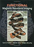 Functional Magnetic Resonance Imaging [With CDROM]