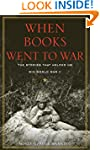 When Books Went to War: The Stories t...