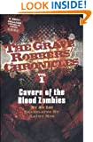 Cavern of the Blood Zombies (The Grave Robbers' Chronicles Book 1)