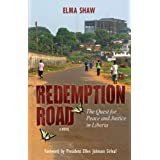 Redemption Road: The Quest for Peace and Justice in Liberia (A Novel) ~ Elma Shaw