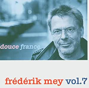 Frédérik Mey Vol.7 -- Douce France
