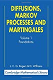 Diffusions, Markov Processes, and Martingales: Volume 1, Foundations (Cambridge Mathematical Library)