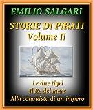 Storie di Pirati, volume II: Le due tigri, Il Re del mare, Alla conquista di un impero