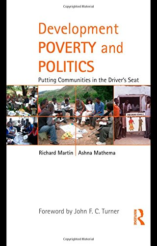 Development Poverty and Politics: Putting Communities in the Driver's Seat (Routledge Studies in Development and Society