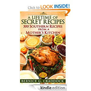 A Lifetime Of Secret Recipes: 500 Southern Recipes From A Mother's Kitchen