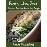 "Ramen, Udon, Soba - Authentic Japanese Noodle Soup Recipes (English Edition)von ""Kimiko Matsushima"""
