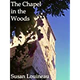 The Chapel in the Woodsby Susan Louineau