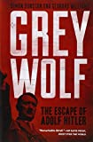 img - for Grey Wolf: The Escape of Adolf Hitler book / textbook / text book