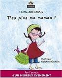 echange, troc Eliette Abécassis - T'es plus ma maman !