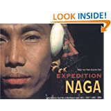 Expedition Naga: Diaries from the Hills in Northeast India 1921 - 1937 & 2002 - 2006