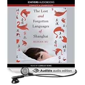 The Lost and Forgotten Languages of Shanghai (Unabridged)