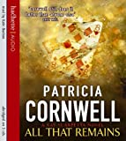 Patricia Cornwell All That Remains (Scarpetta Novels)