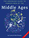 The Greenleaf Guide to Famous Men of the Middle Ages