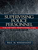 img - for By Paul M. Whisenand Supervising Police Personnel: The Fifteen Responsibilities (7th Edition) (Pearson Criminal Justice) (7th Edition) book / textbook / text book