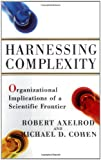 Harnessing Complexity: Organizational Implications of a Scientific Frontier (0684867176) by Axelrod, Robert