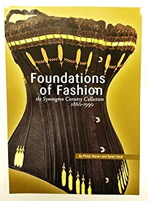 Foundations of Fashion: The Symington Corsetry Collection 1860-1990