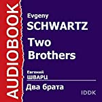 The Two Brothers [Russian Edition] | Evgeny Schwartz