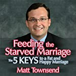 Feeding the Starved Marriage | Matt Townsend