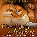 Double Steam: A BWWM Romance |  Gallery Stories Publishing
