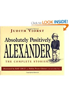 Absolutely, Positively Alexander by Judith Viorst, Ray Cruz and Robin Preiss Glasser