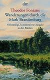 Wanderungen durch die Mark Brandenburg: Vollständige, kommentierte Ausgabe in 3 Bänden