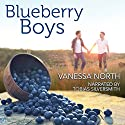 Blueberry Boys Audiobook by Vanessa North Narrated by Tobias Silversmith