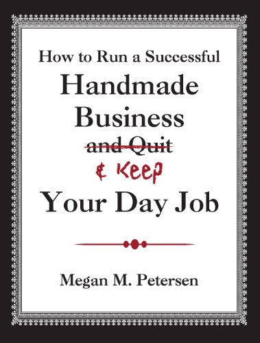 How to Run a Successful Handmade Business & KEEP Your Day Job