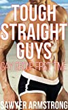 Tough Straight Guys: Gay for the First Time