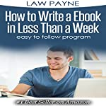 How to Write a Ebook in 7 Days: Easy to Follow Program | Law Payne