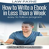 How to Write a Ebook in 7 Days: Easy to Follow Program