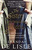 img - for The Sisters Who Would be Queen: The Tragedy of Mary, Katherine and Lady Jane Grey book / textbook / text book